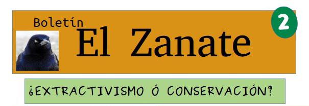 [PDF] Boletín El Zanate n° 2 «¿Extractivismo o conservación?»