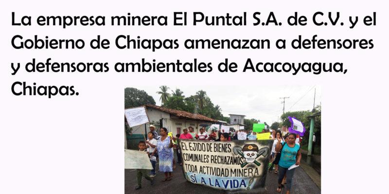 La empresa minera El Puntal S.A. de C.V. y el Gobierno de Chiapas amenazan a defensores y defensoras ambientales de Acacoyagua
