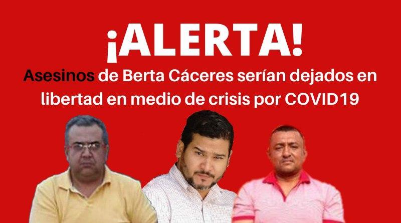 #ALERTAHONDURAS: Asesinos de Berta Cáceres serían dejados en libertad en medio de crisis