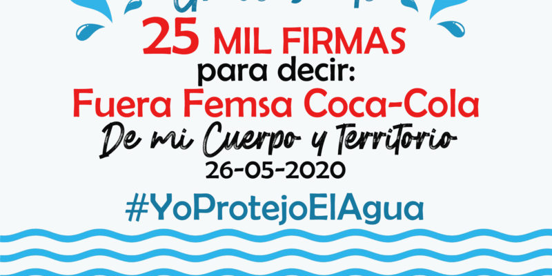Ya son 25 mil firmas diciendo fuera Femsa Coca Cola de San Cristóbal