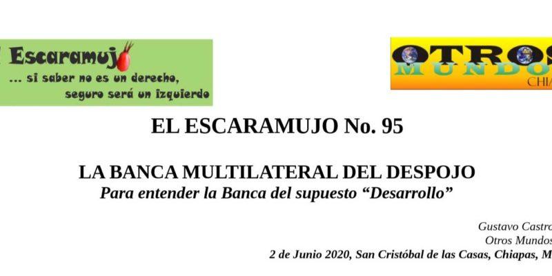 El Escaramujo 95: LA BANCA MULTILATERAL DEL DESPOJO