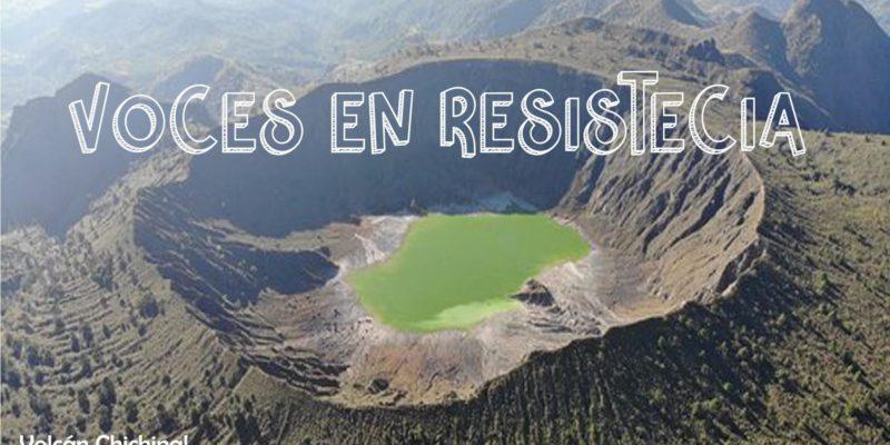 [Audio] Serie: Voces en resistencia II Problemática Socioambiental y proyectos extractivistas en la zona zoque de Chiapas