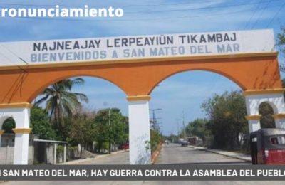 Oaxaca: En San Mateo del Mar, Hay guerra contra la asamblea del pueblo