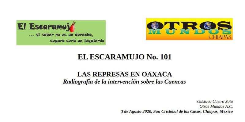 El Escaramujo 101:LAS REPRESAS EN OAXACA