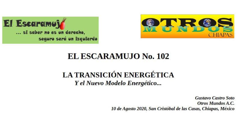 El Escaramujo 102: LA TRANSICIÓN ENERGÉTICA Y el Nuevo Modelo Energético