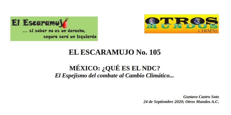 El Escaramujo 105: MÉXICO: ¿QUÉ ES EL NDC? El Espejismo del combate al Cambio Climático…
