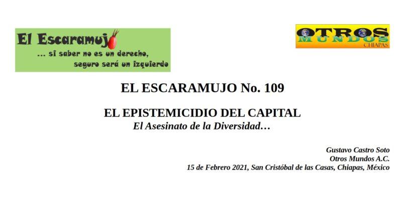 El Escaramujo 109: EL EPISTEMICIDIO DEL CAPITAL, El Asesinato de la Diversidad…