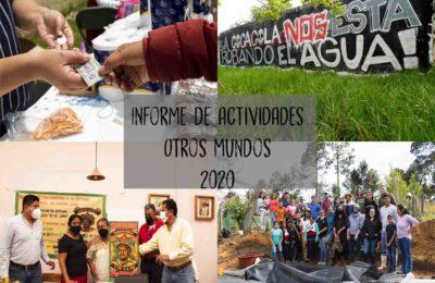 Informe global de actividades 2020 Otros Mundos Chiapas
