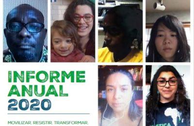 Informe Anual Amigos de la Tierra Internacional 2020 – MOVILIZAR. RESISTIR. TRANSFORMAR