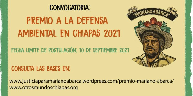"""Convocatoria: III Premio a la Defensa Ambiental en Chiapas """"Mariano Abarca"""" 2021"""